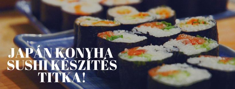 Japán konyha - Sushi készítés titka