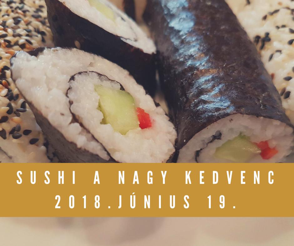 Sushi a nagy kedvenc!