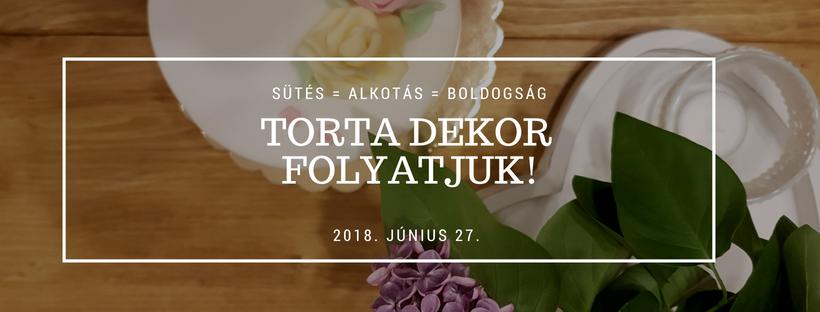 TORTA DEKOR - FOLYTATJUK!