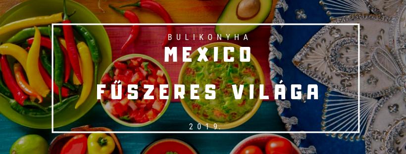 Mexico Fűszeres világa!
